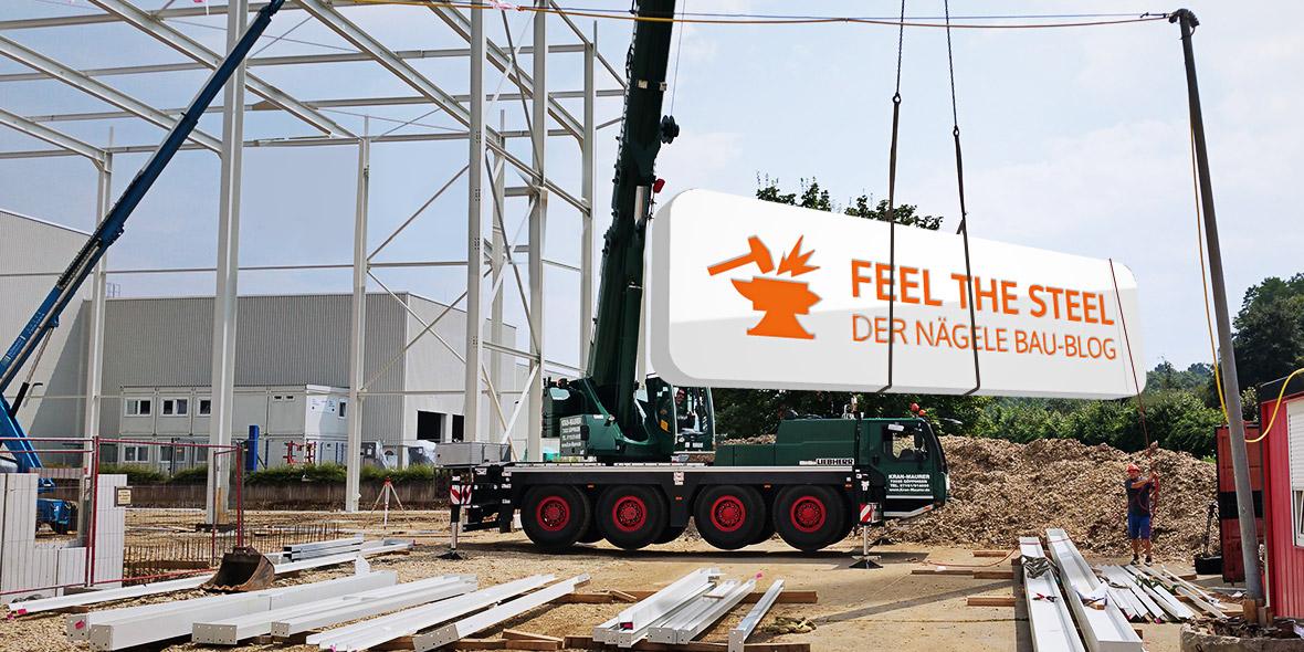Unser neuer Stahlbau Nägele Bau-Blog ist online